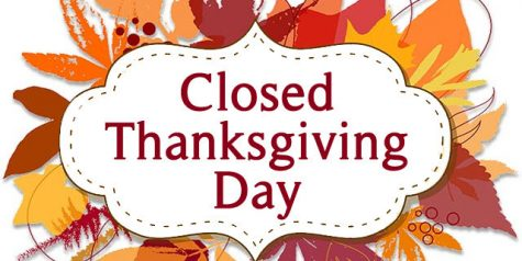 THE STORES CLOSING THEIR DOORS ON THANKSGIVING